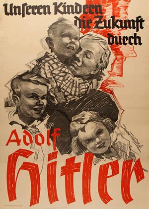 Axster Heudtlass Unseren Kindern die Zukunft durch Hitler