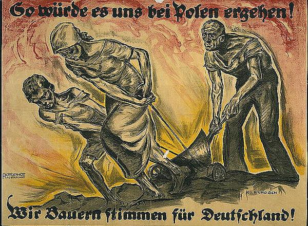So würde es uns bei Polen ersehen! Wir Bauern stimmen für Deutschland! 1920
